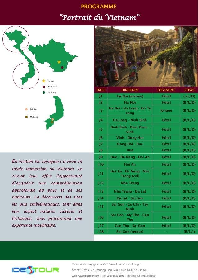 """PROGRAMME """"Portrait du Vietnam"""" DATE ITINERAIRE REPASLOGEMENT J1 Ha Noi (arrivée) (-/L/D)Hôtel J2 Ha Noi (B/L/D)Hôtel J3 H..."""