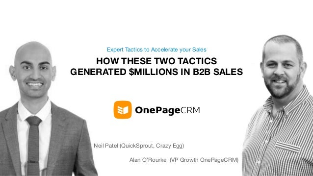 HOW THESE TWO TACTICS GENERATED $MILLIONS IN B2B SALES Expert Tactics to Accelerate your Sales Neil Patel (QuickSprout, Cr...