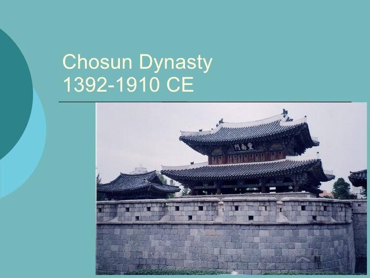 Chosun Dynasty1392-1910 CE