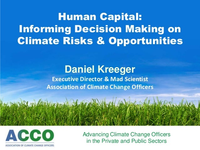 Advancing Climate Change Officers in the Private and Public Sectors Human Capital: Informing Decision Making on Climate Ri...