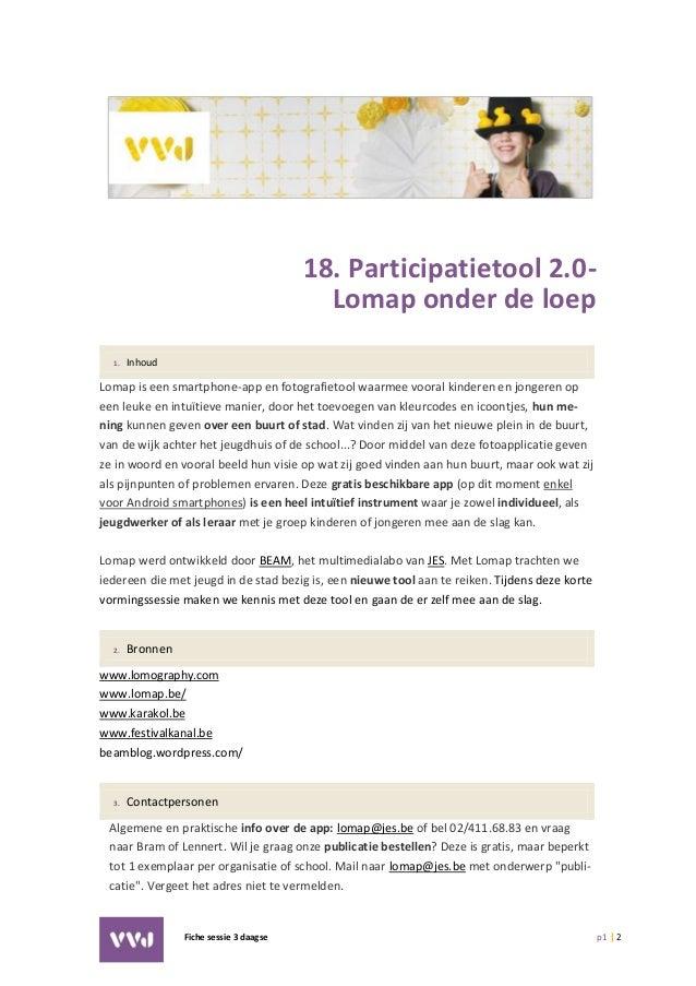 Fiche sessie 3 daagse p1 | 2 18. Participatietool 2.0- Lomap onder de loep 1. Inhoud Lomap is een smartphone-app en fotogr...