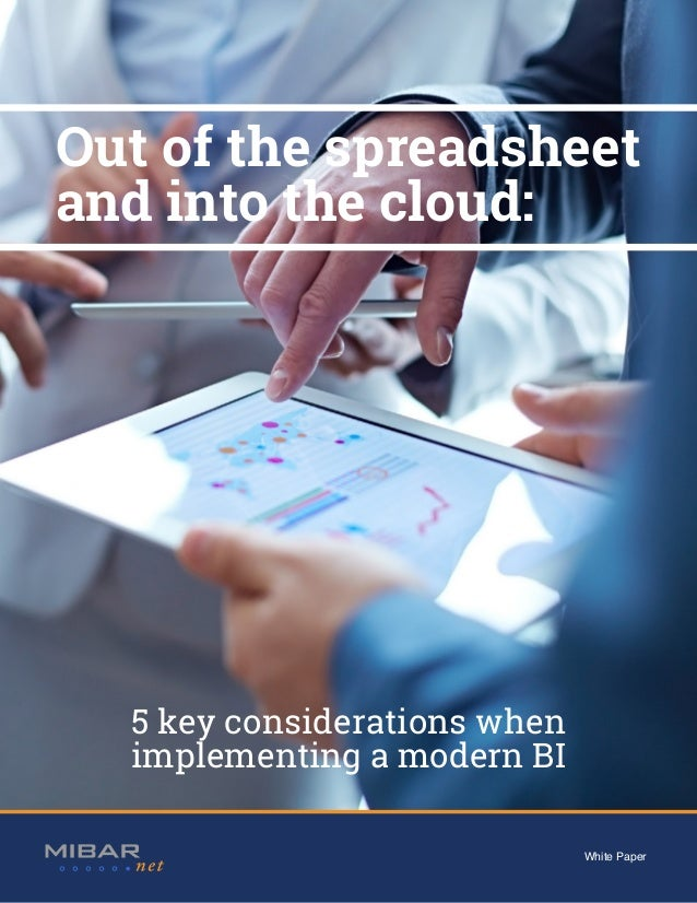 ERP CRM BI White Paper 5 key considerations when implementing a modern BI Out of the spreadsheet and into the cloud: