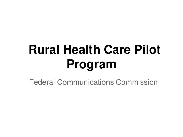 Rural Health Care PilotProgramFederal Communications Commission