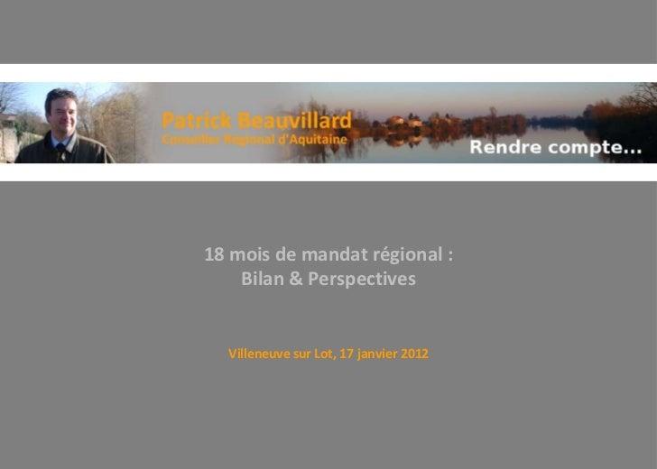 18 mois de mandat régional :    Bilan & Perspectives  Villeneuve sur Lot, 17 janvier 2012