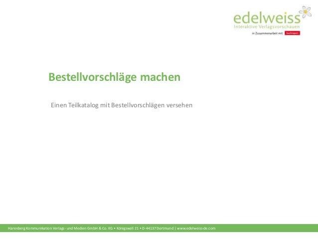 Harenberg Kommunikation Verlags- und Medien GmbH & Co. KG • Königswall 21 • D-44137 Dortmund | www.edelweiss-de.com Bestel...