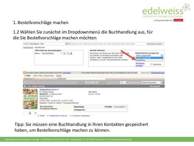 Harenberg Kommunikation Verlags- und Medien GmbH & Co. KG • Königswall 21 • D-44137 Dortmund | www.edelweiss-de.com 1. Bes...
