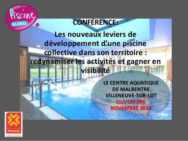 CONFÉRENCE: Les nouveaux leviers de développement d'une piscine collective dans son territoire : redynamiser les activités...