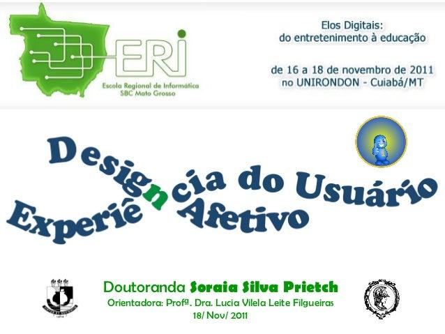 Doutoranda Soraia Silva PrietchOrientadora: Profª. Dra. Lucia Vilela Leite Filgueiras                    18/ Nov/ 2011