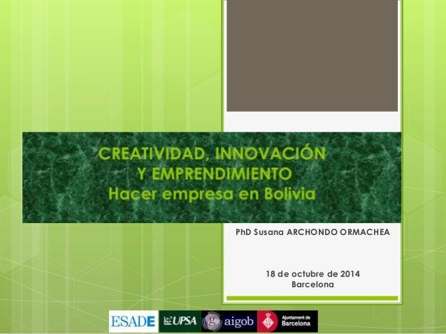 PhD Susana ARCHONDO ORMACHEA  18 de octubre de 2014  Barcelona