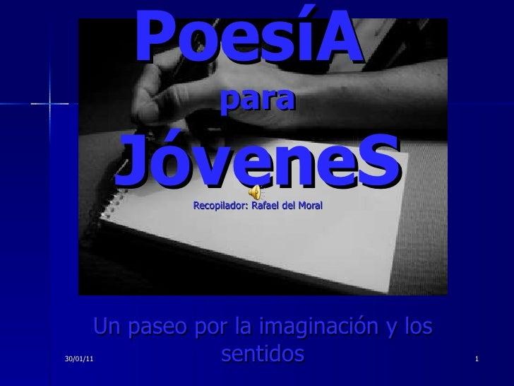 PoesíA  para JóveneS Un paseo por la imaginación y los sentidos 13/01/11