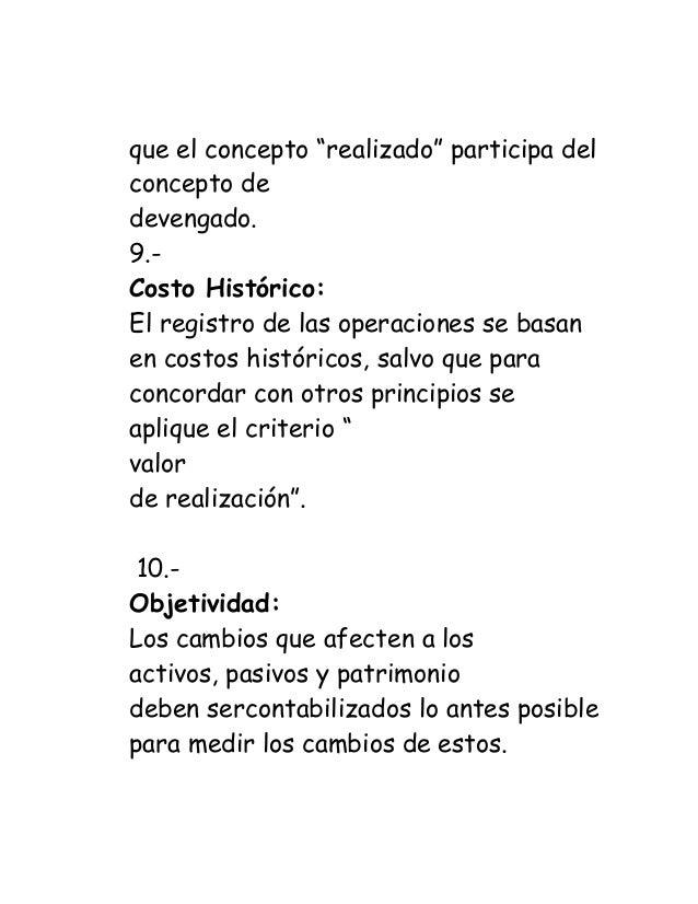 """que el concepto """"realizado"""" participa del concepto de  devengado.  9.-  Costo Histórico:  El registro de las operaciones s..."""