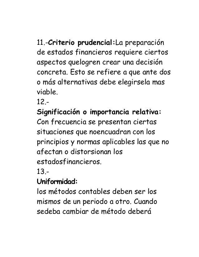 11.-Criterio prudencial:La preparación de estados financieros requiere ciertos aspectos quelogren crear una decisión concr...