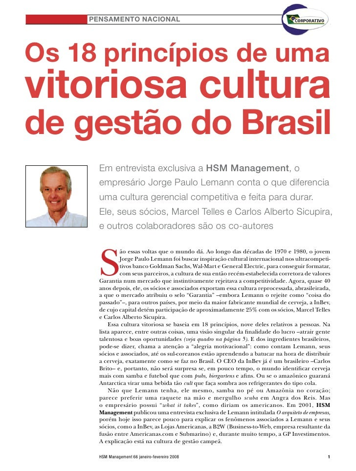PENSAMENTO NACIONAL     Os 18 princípios de uma vitoriosa cultura de gestão do Brasil       Em entrevista exclusiva a HSM ...