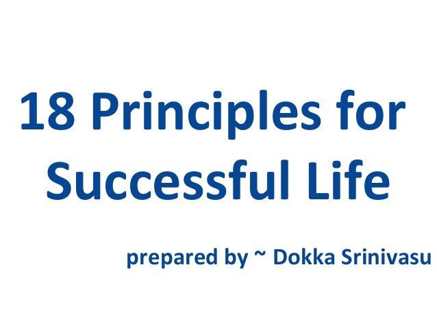 18 Principles forSuccessful Lifeprepared by ~ Dokka Srinivasu