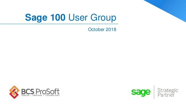 Sage 100 User Group Meeting | October 2018