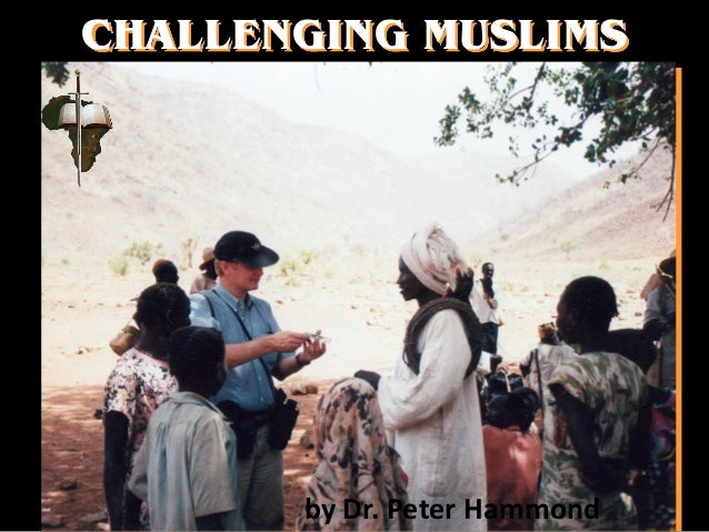 CHALLENGING MUSLIMS by Dr. Peter Hammond