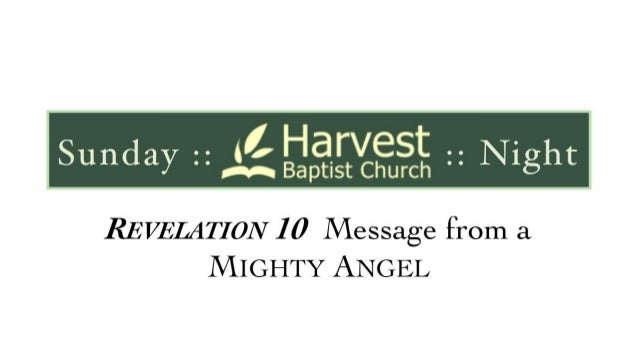 Sunday : : ti' Harvest : : Night     alu-a Baptist Church  REVELATION 10 Message from a MIGHTY ANGEL