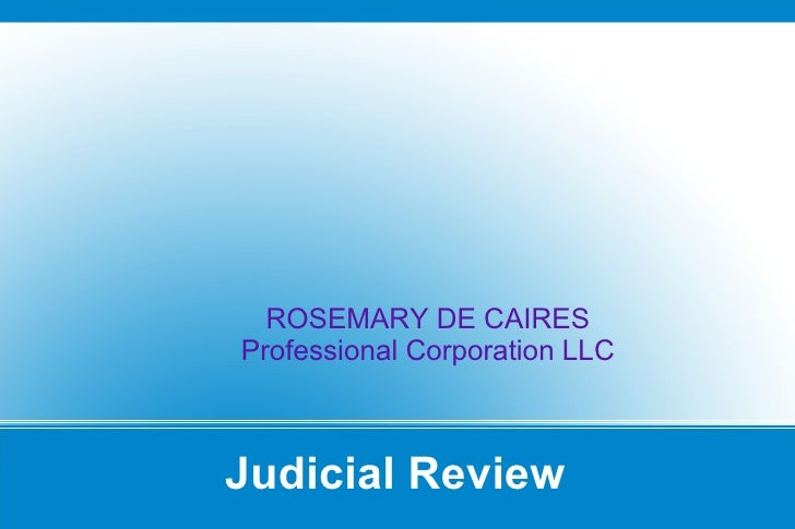 ROSEMARY DE CAIRES Professional Corporation LLC    Judicial Review