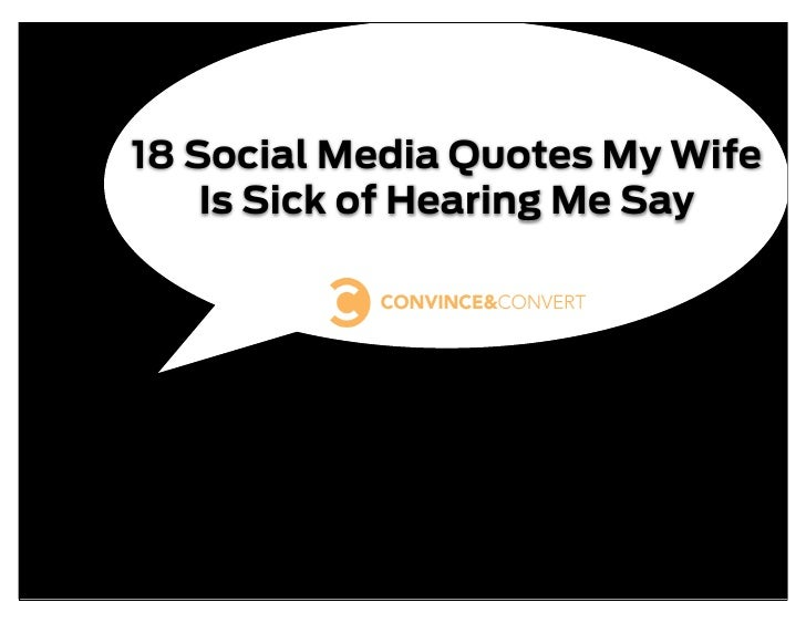 18 Social Media Quotes My Wife     Is Sick of Hearing Me Say