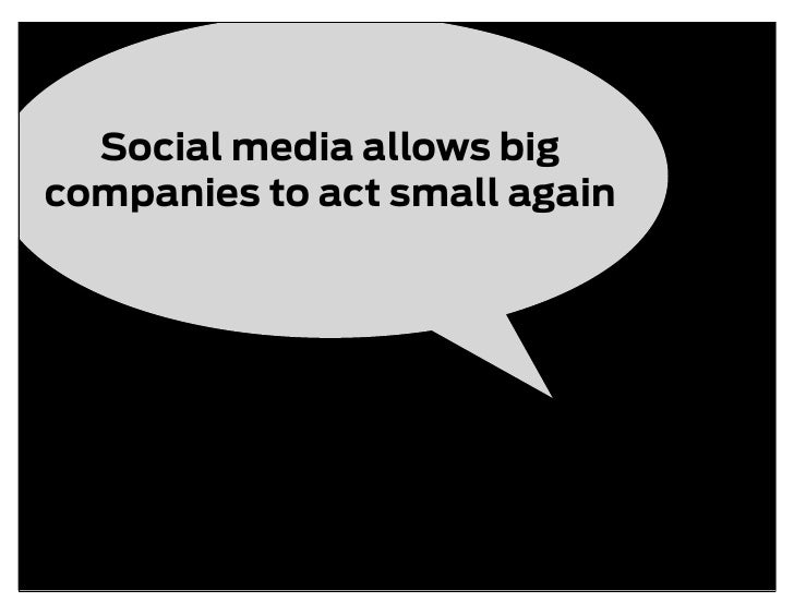 Social media allows big companies to act small again