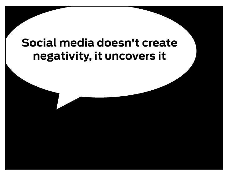 Social media doesn't create  negativity, it uncovers it