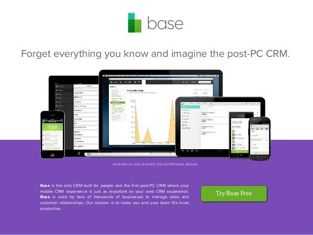 Forget everything you know and imagine the post-PC CRM.  Available on web, Android, iOS and Windows devices  Base is the o...