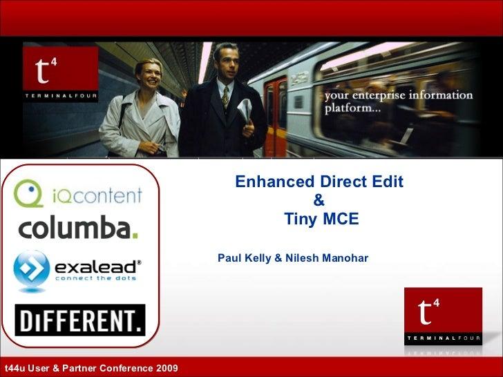 Paul Kelly & Nilesh Manohar Enhanced Direct Edit  &  Tiny MCE t44u User & Partner Conference 2009
