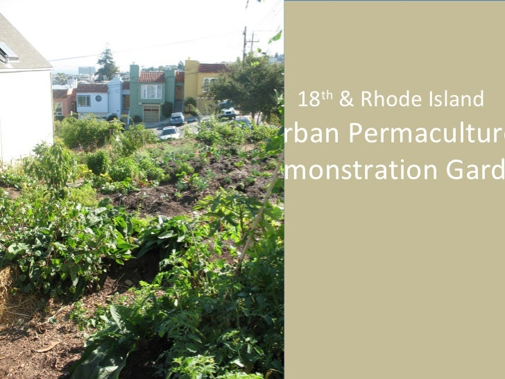 <ul>18 th  & Rhode Island  Urban Permaculture  Demonstration Garden </ul>