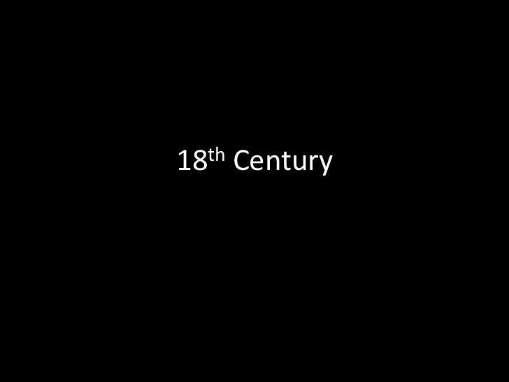 18th Century <br />