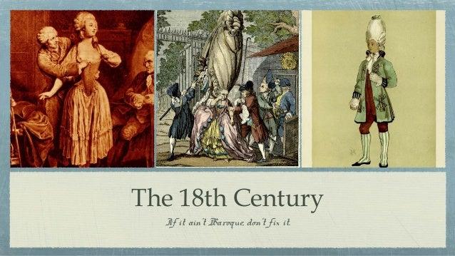 The 18th CenturyIf it ain't Baroque, don't fix it.