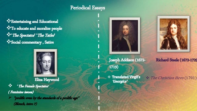 summary of periodical essays by joseph addison Joseph addison periodical essays effect on common sense essay 1st day of school essay a dissertation on liberty and necessity pleasure and pain summary essay.