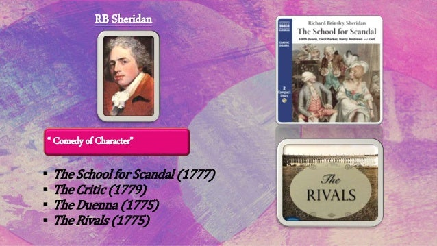Richard Steele  • The Funeral (1701)  • The Lying Lover(1703)  • The Tender Husband(1705)  Colley Cibber (1671-1757)  • Lo...