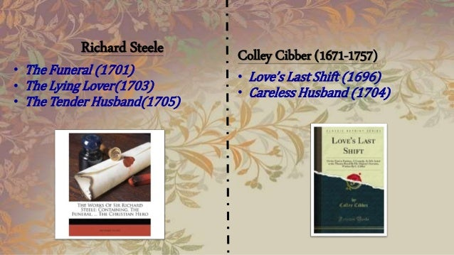Oliver Goldsmith  • ' The Good Natur'dman  • 'She Stoops to Conquer'  (Class tensions)  John Gay  Farce  • 'The Beggar's O...