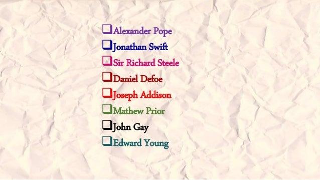 Alexander Pope  Jonathan Swift  Sir Richard Steele  Daniel Defoe  Joseph Addison  Mathew Prior  John Gay  Edward Y...