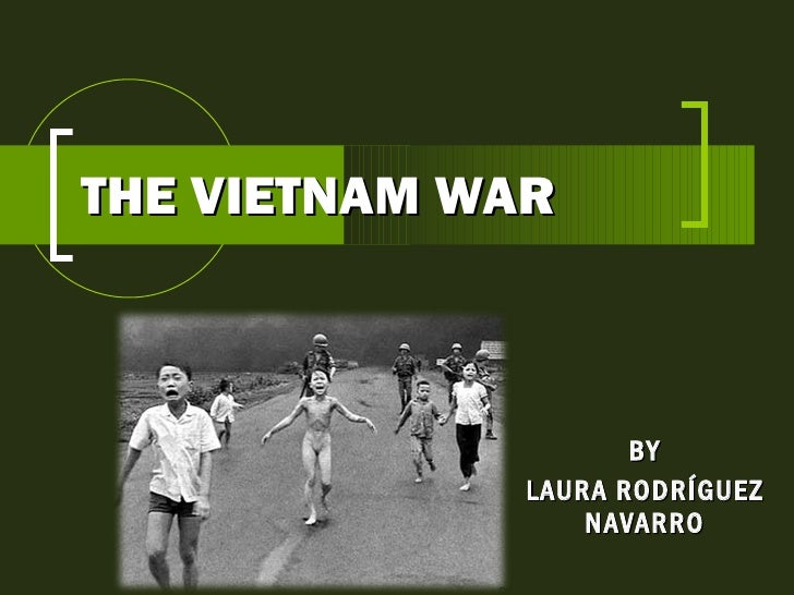 THE VIETNAM WAR BY LAURA RODRÍGUEZ NAVARRO