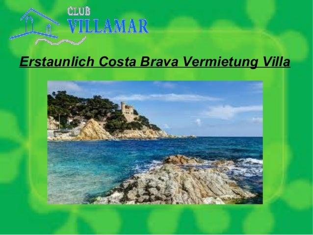 Erstaunlich Costa Brava Vermietung Villa