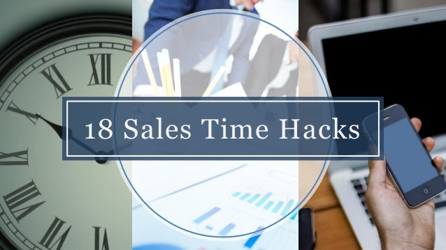 18 Sales Time Hacks