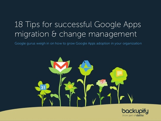 TIP 12 18 Tips for successful Google Apps migration & change management Google gurus weigh in on how to grow Google Apps a...