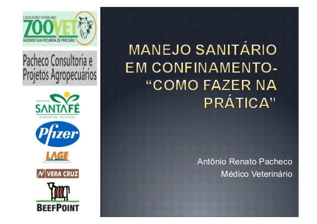 Antônio Renato Pacheco      Médico Veterinário