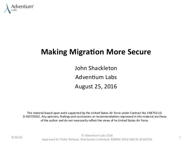 Making	   Migra)on	   More	   Secure	    John	   Shackleton	    Adven0um	   Labs	    August	   25,	   2016	    8/16/16	   ...