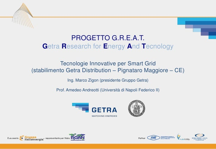 PROGETTO G.R.E.A.T.    Getra Research for Energy And Tecnology           Tecnologie Innovative per Smart Grid(stabilimento...