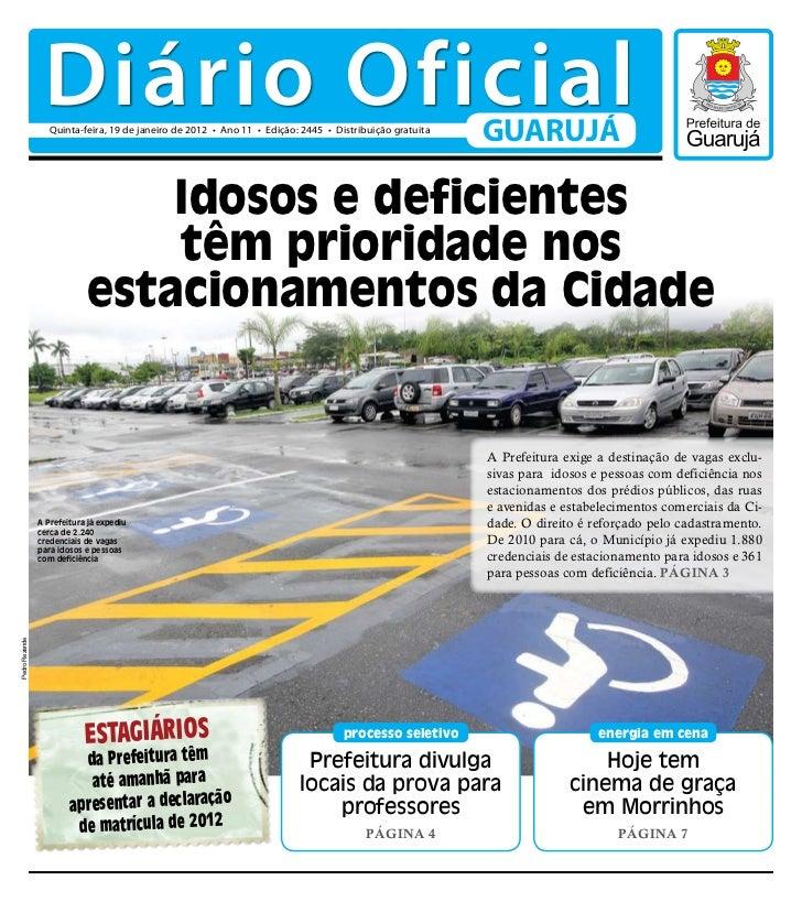 Diário Oficial                  Quinta-feira, 19 de janeiro de 2012 • Ano 11 • Edição: 2445 • Distribuição gratuita       ...