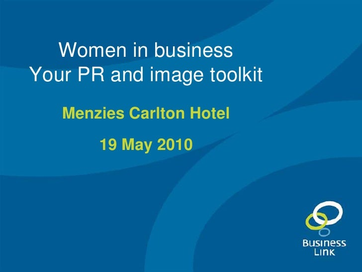 Women in business Your PR and image toolkit    Menzies Carlton Hotel        19 May 2010