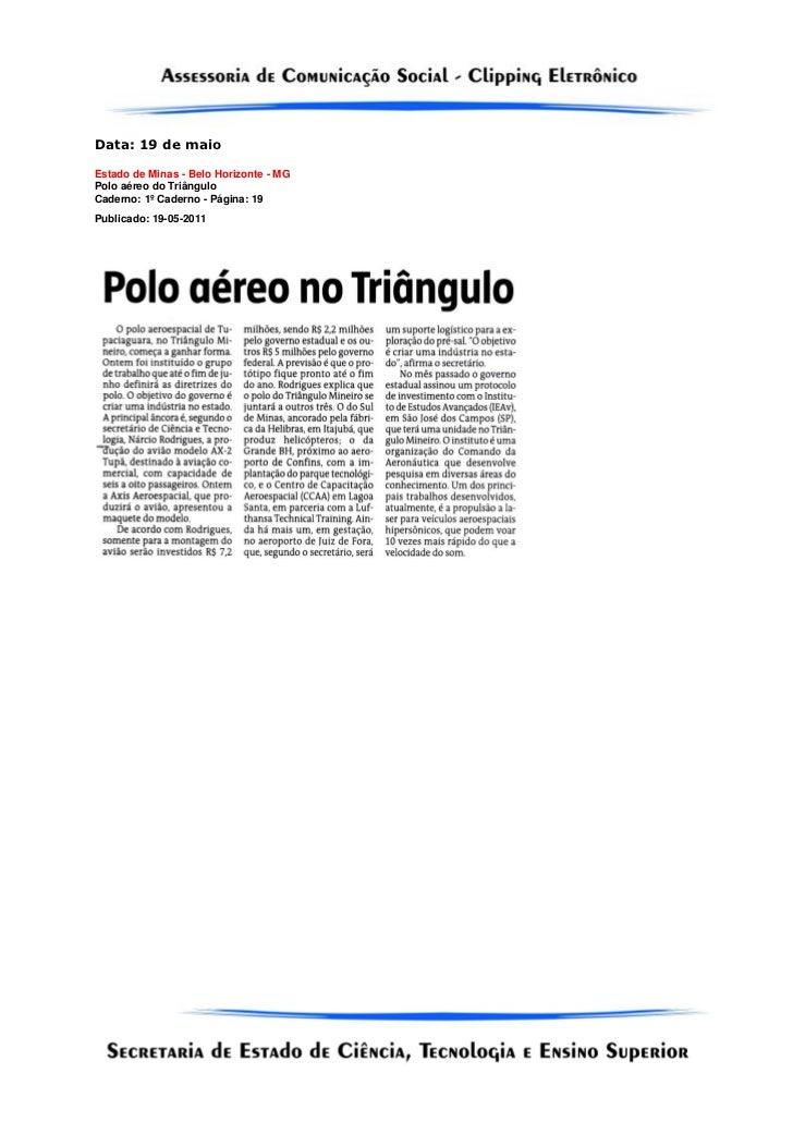 Data: 19 de maioEstado de Minas - Belo Horizonte - MGPolo aéreo do TriânguloCaderno: 1º Caderno - Página: 19Publicado: 19-...