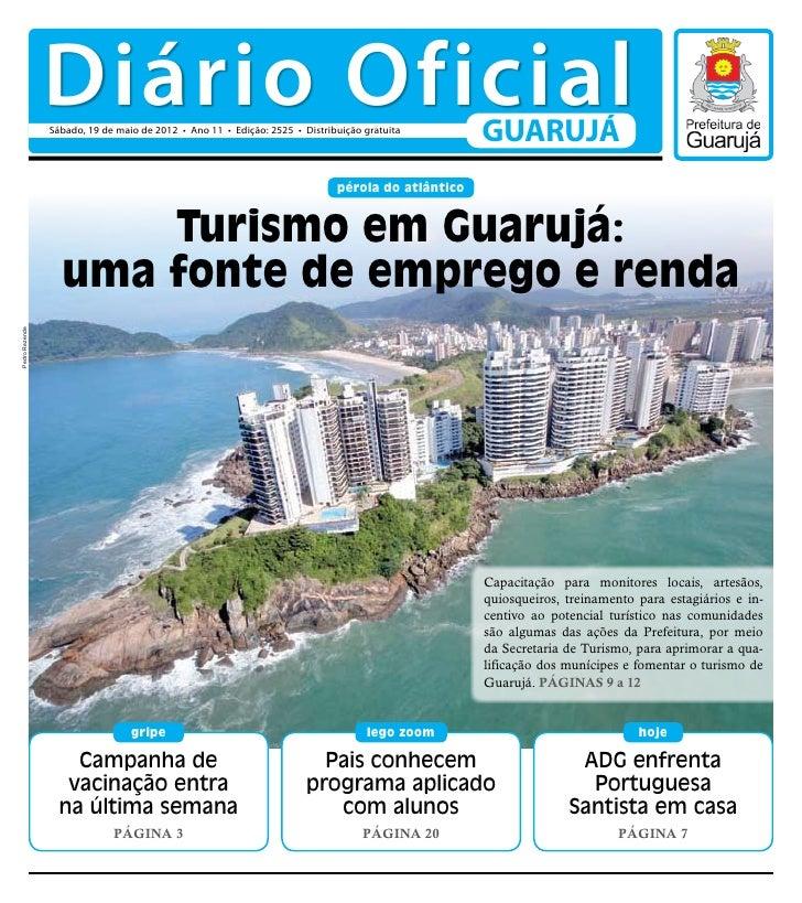 Diário Oficial                Sábado, 19 de maio de 2012 • Ano 11 • Edição: 2525 • Distribuição gratuita                  ...
