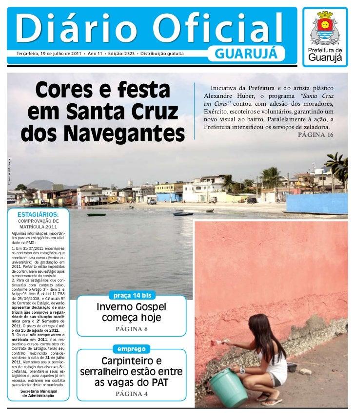 Diário Oficial                       Terça-feira, 19 de julho de 2011 • Ano 11 • Edição: 2323 • Distribuição gratuita     ...
