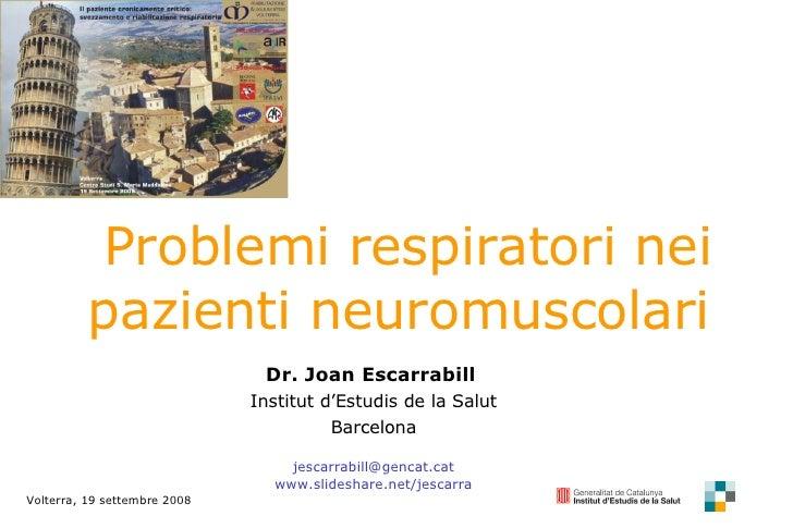 Dr. Joan Escarrabill   Institut d'Estudis de la Salut Barcelona [email_address] www.slideshare.net/jescarra Volterra, 19 s...