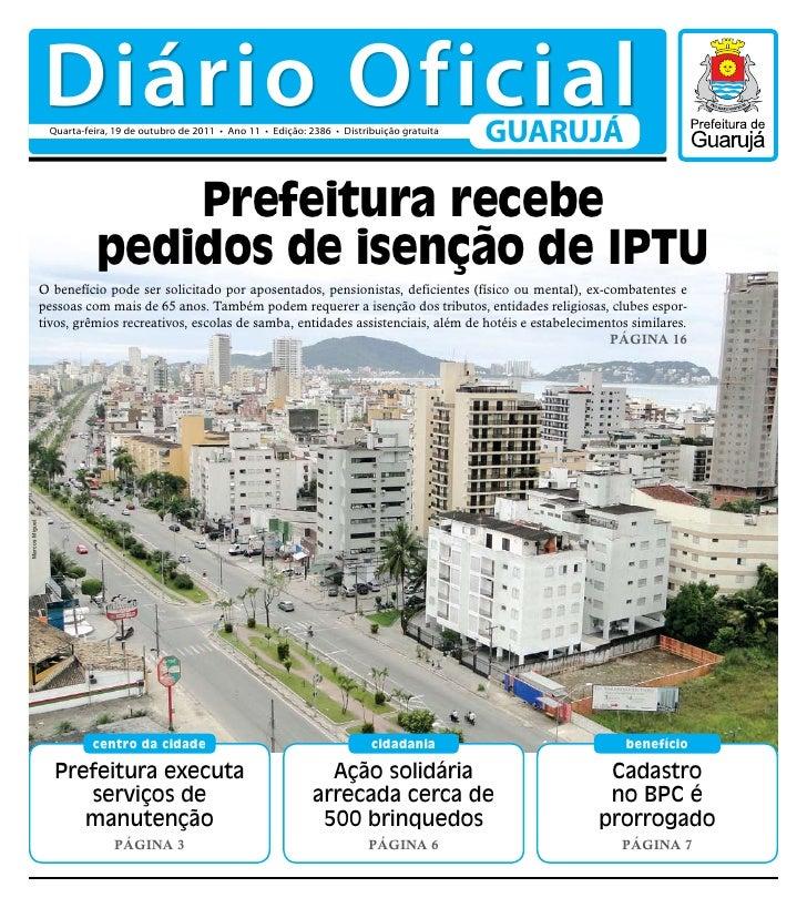 Diário Oficial                 Quarta-feira, 19 de outubro de 2011 • Ano 11 • Edição: 2386 • Distribuição gratuita        ...