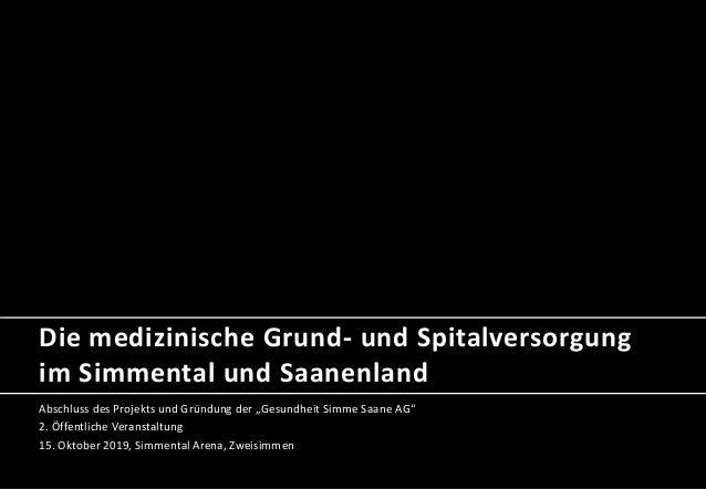"""Die medizinische Grund- und Spitalversorgung im Simmental und Saanenland Abschluss des Projekts und Gründung der """"Gesundhe..."""