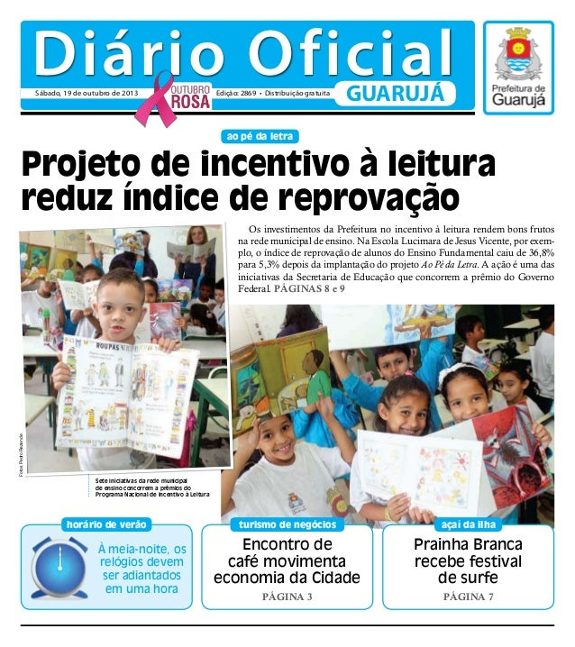 Diário Oficial Sábado, 19 de outubro de 2013  Edição: 2869 • Distribuição gratuita  GUARUJÁ  ao pé da letra  Projeto de in...